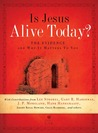 Is Jesus Alive Today?: The Evidence and Why It Matters to You