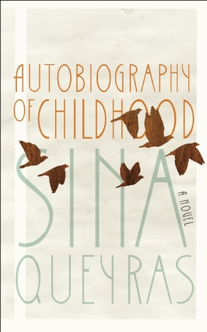 Autobiography of Childhood by Sina Queyras