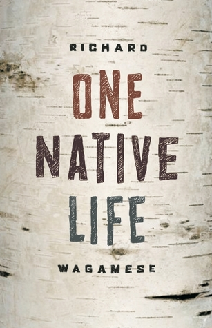 One Native Life by Richard Wagamese
