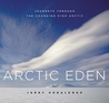 Arctic Eden: Journeys through the Changing High Arctic