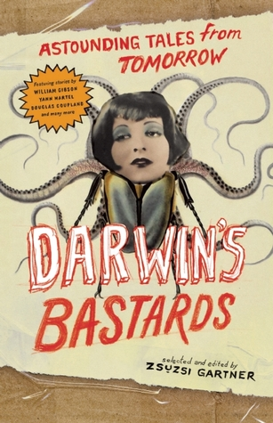 Darwin's Bastards by Zsuzsi Gartner