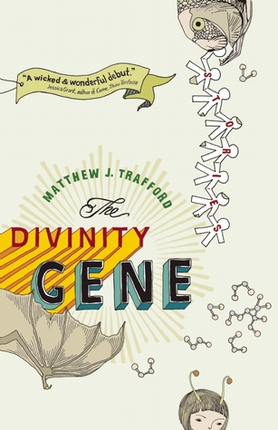 Divinity Gene, The by Matthew J. Trafford