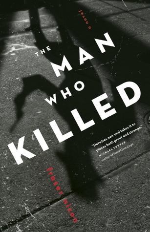 The Man Who Killed: A Novel