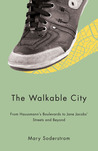 The Walkable City: From Haussmann's Boulevards to Jane Jacobs' Streets and Beyond