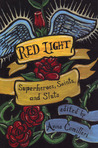 Red Light: Superheroes, Saints, and Sluts