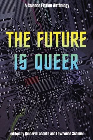 The Future is Queer by Richard Labonté