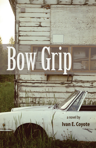 Bow Grip by Ivan E. Coyote