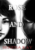 Rose and Shadow (Rose and S...