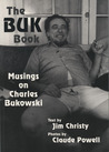 The Buk Book: Musings on Charles Bukowski