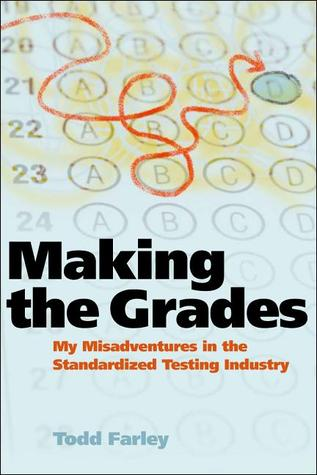 Making the Grades: My Misadventures in the Standardized Testing Industry