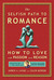 Selfish Path to Romance: How to Love With Passion & Reason, Inspired by Ayn Rand