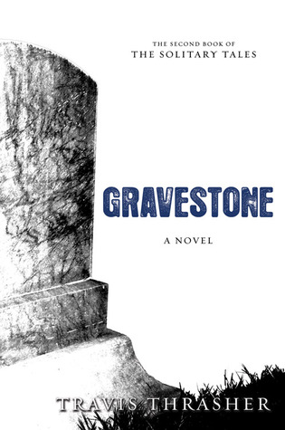 Gravestone by Travis Thrasher