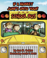 If a Monkey Jumps onto Your School Bus