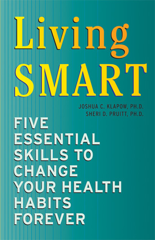 Living SMART: Five Essential Skills to Change Your Health Habits Forever