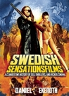Swedish Sensationsfilms: A Clandestine History of Sex, Thrillers, and Kicker Cinema