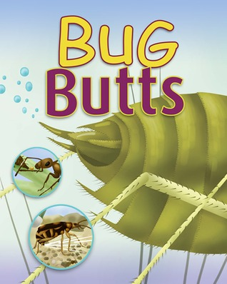 Bug Butts by Dawn Cusick