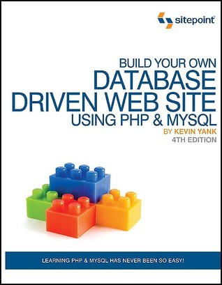 Build Your Own Database Driven Web Site Using PHP & MySQL by Kevin Yank