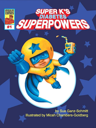 Super K's Diabetes Superpowers by Sue Ganz-Schmitt