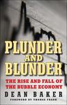 Plunder and Blunder: The Rise and Fall of the Bubble Economy