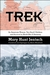 Trek: An American Woman, Two Small Children and Survival in World War II Germany