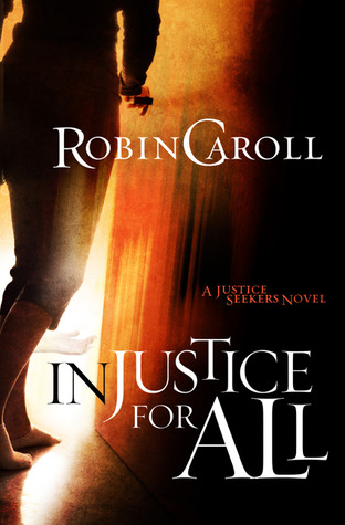 Injustice For All by Robin Caroll