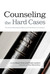 Counseling the Hard Cases: True Stories Illustrating the Sufficiency of God�s Resources in Scripture