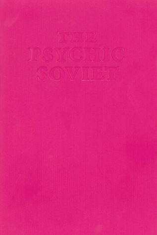 The Psychic Soviet  and Other Works by Ian F. Svenonius