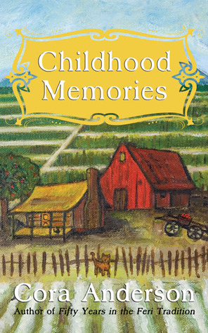 Childhood Memories by Cora Anderson