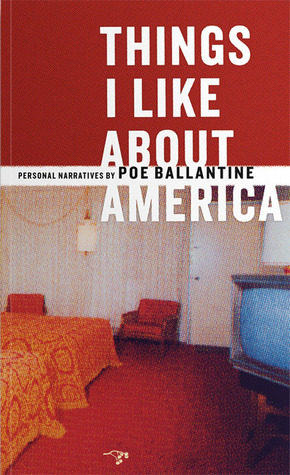 Things I Like About America by Poe Ballantine