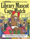 Library Mascot Cage Match (Unshelved, #3)