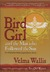 Bird Girl & the Man Who Fol...