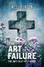 The Art of Failure: The Anti Self-Help Guide