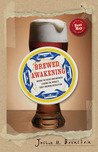 Brewed Awakening: Behind the Beers and Brewers Leading the World's Craft Brewing Revolution