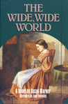 The Wide, Wide World by Susan Bogert Warner