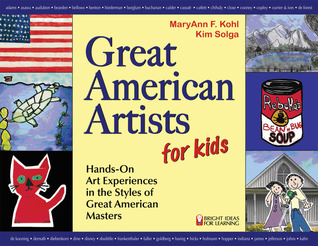 Great American Artists for Kids by MaryAnn F. Kohl