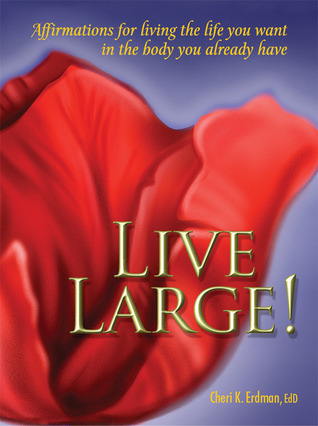 Live Large! by Cheri K. Erdman