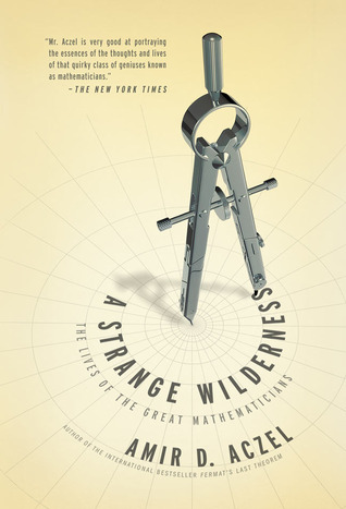 A Strange Wilderness by Amir D. Aczel