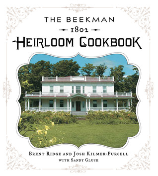 The Beekman 1802 Heirloom Cookbook by Brent Ridge