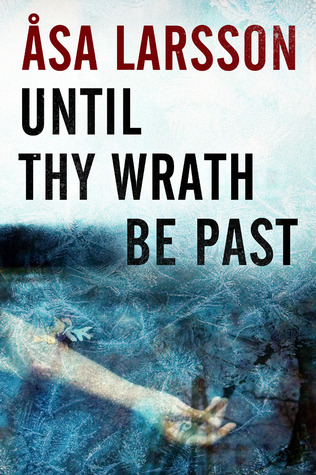 Until Thy Wrath Be Past by Åsa Larsson