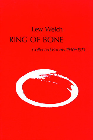 Ring of Bone by Lew Welch