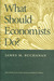 What Should Economists Do? by James M. Buchanan