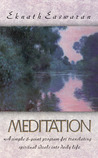 Meditation: A Simple Eight-Point Program for Translating Spiritual Ideals into Daily Life