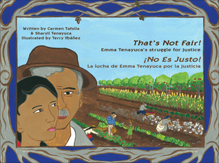 That's Not Fair! / No Es Justo!: Emma Tenayuca's Struggle for Justice/La lucha de Emma Tenayuca por la justicia