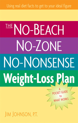 The No-Beach, No-Zone, No-Nonsense Weight-Loss Plan by Jim  Johnson