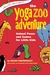 The Yoga Zoo Adventure: Animal Poses and Games for Little Kids