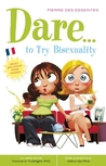Dare... to Try Bisexuality