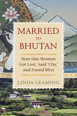 Married to Bhutan by Linda Leaming