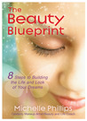 The Beauty Blueprint: 8 Steps to Building the Life and Look of Your Dreams