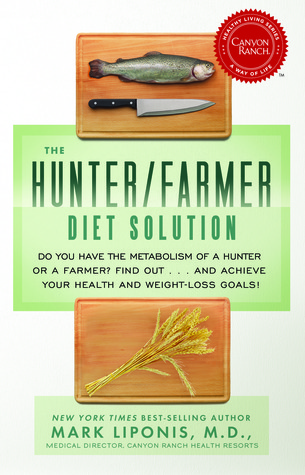 The Hunter/Farmer Diet Solution by Mark Liponis