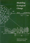 MODELLING ECOLOGICAL CHANGE: PERSPECTIVES FROM NEOECOLOGY, PAL'OECOLOGY AND ENVIRONMENTAL ARCH'OLOGY